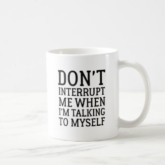 Don't Interrupt Me Coffee Mug
