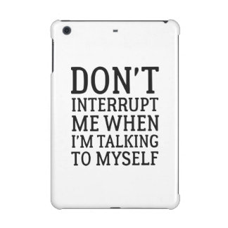 Don't Interrupt Me iPad Mini Cover