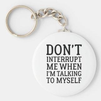 Don't Interrupt Me Keychain