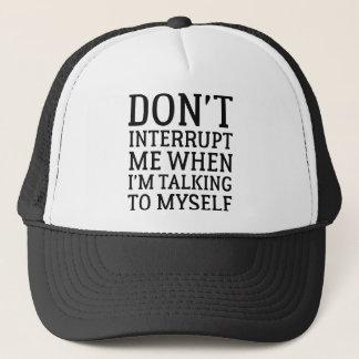 Don't Interrupt Me Trucker Hat
