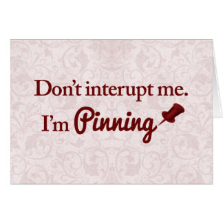 Don't interupt me. I'm pinning Stationery Note Card