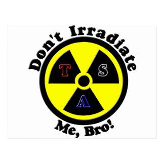 Don't Irradiate Me, Bro! Postcard