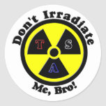 Don't Irradiate Me, Bro! Round Sticker