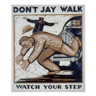 DONT JAY WALK POSTER