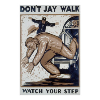 Don't Jay Walk, Watch your Step Poster