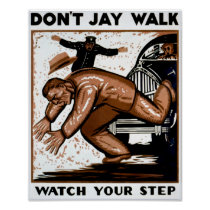 Don't jay walk Watch your step WPA