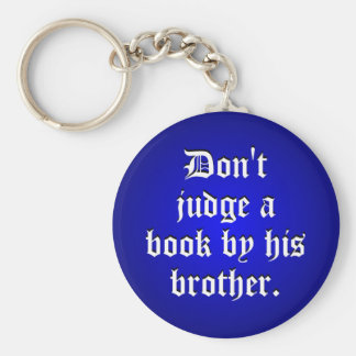 Don't Judge A Book By Its Brother Keychain