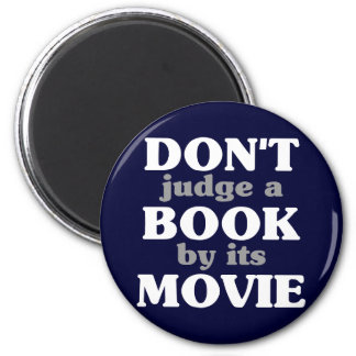Don't Judge a Book by its Movie 2 Inch Round Magnet