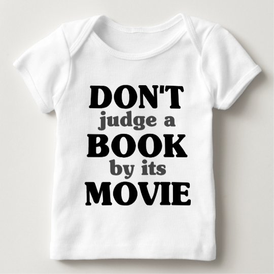 Don't Judge a Book by its Movie Baby T-Shirt