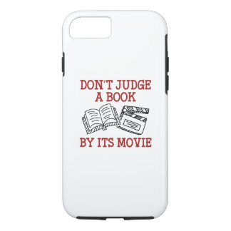 Don't Judge A Book By Its Movie iPhone 7 Case
