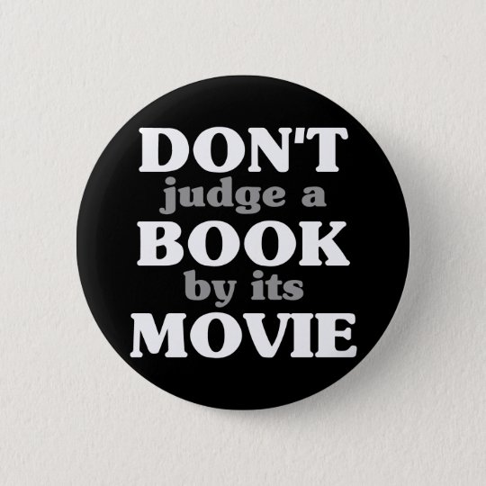 Don't Judge a Book by its Movie Pinback Button