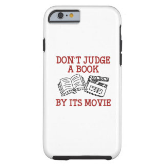 Don't Judge A Book By Its Movie Tough iPhone 6 Case