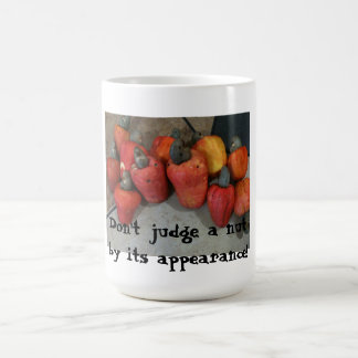Don't judge a nut by its appearance! The cashew Coffee Mug