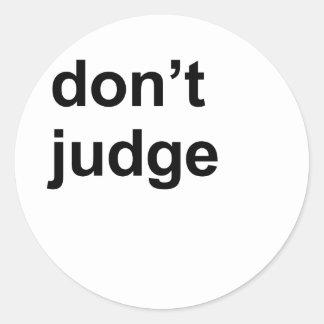 Don't judge classic round sticker