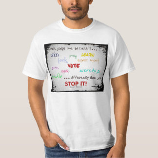DONT JUDGE ME BECAUSE I SIN DIFFERENTLY T-Shirt
