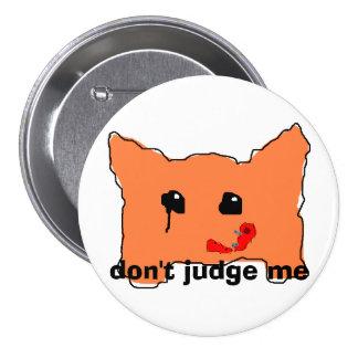 don't judge me pinback button