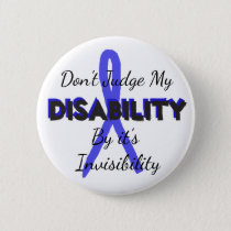 Dont Judge my Disability by it's Invisibility Pin