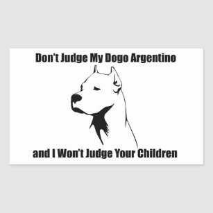 Dont Judge My Dog Dogo Argentino Rectangular Sticker