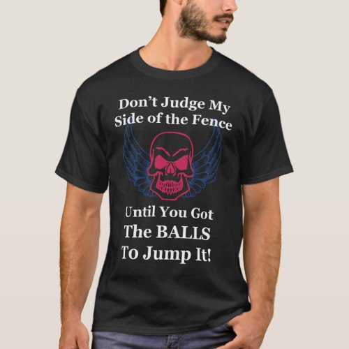 Dont Judge My Side of the Fence _ Dark Background T_Shirt