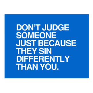 DON'T JUDGE SOMEONE BECAUSE THEY SIN DIFFERENTLY POSTCARD