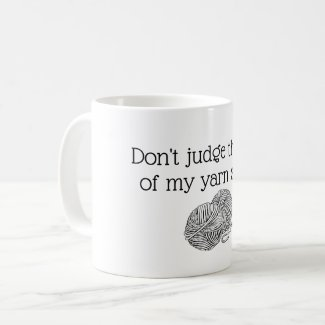 Don't judge the size of my yarn stash coffee mug