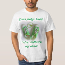 Don't Judge Until You've Walked in My Shoes Lyme T-Shirt