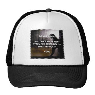 Don't Judge Whate/Where I've been Trucker Hat