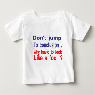 don't jump to conclusion tee shirt