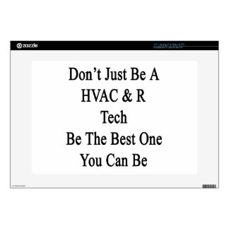 Don't Just Be A HVAC R Tech Be The Best One You Ca Laptop Skins
