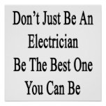 Don't Just Be An Electrician Be The Best One You C Poster