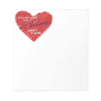 Don't Just Count Your Blessings, Share Them Notepad