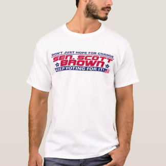 Don't Just Hope for Change RE-Elect Scott Brown T-Shirt