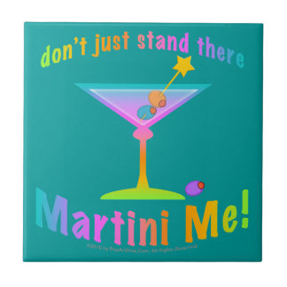 Don't Just Stand There - MARTINI ME Coaster  Tile