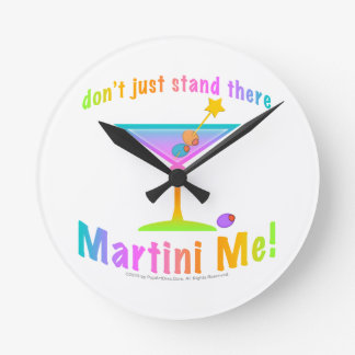 Don't Just Stand There, MARTINI ME! WALL CLOCK
