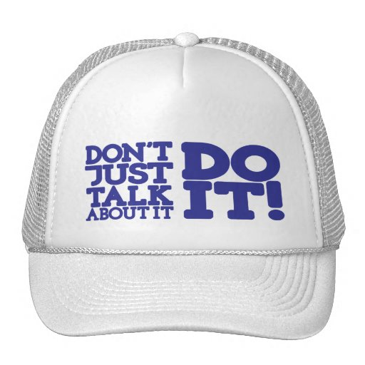 Don't just talk about it blue & white graphic hat