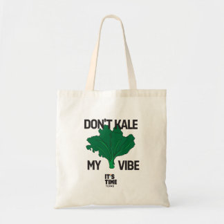 Don't Kale My Vibe Tote