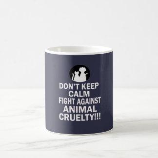 Don't keep calm, fight against animal cruelty coffee mug