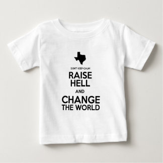 Don't Keep Calm. Raise Hell! Baby T-Shirt