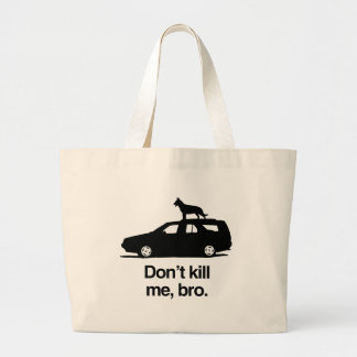 Don't kill me, bro.png bags