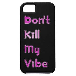 Don't Kill My Vibe Hearts iPhone 5 Vibe Case iPhone 5 Covers