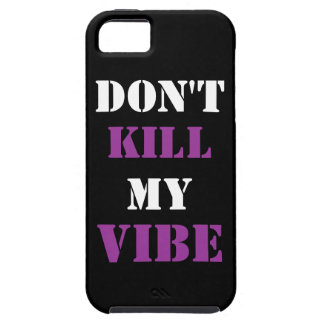 Don't Kill My Vibe iPhone 5/5S, Vibe Case iPhone 5 Covers