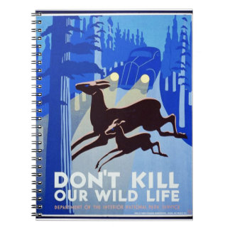 Don't Kill Our Wildlife Vintage WPA FAP Poster Note Books