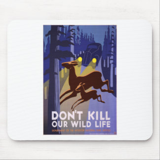 Don't Kill Wildlife Mouse Pad