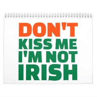 Don't kiss me I'm not Irish Calendar