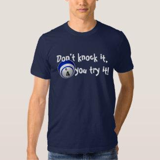 Don't knock it B4 you try it bingo shirt! T-shirt