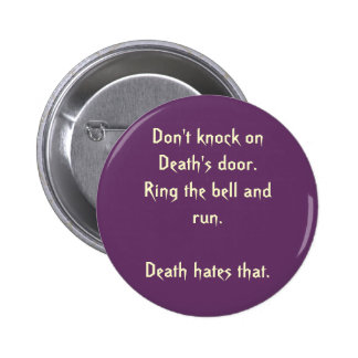 Don't knock on Death's door.  Ring... - Customized Button