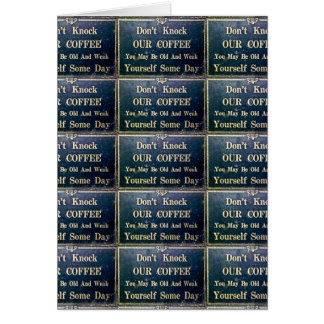 Don't Knock Our Cofee Vintage Funny Sign Card