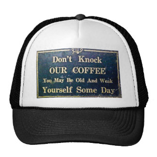 Don't Knock Our Cofee Vintage Funny Sign Trucker Hat