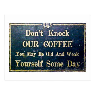 Don't Knock Our Cofee Vintage Funny Sign Postcard