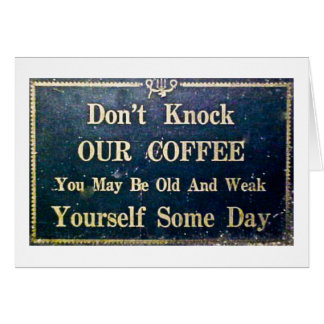 Don't Knock Our Coffee Card